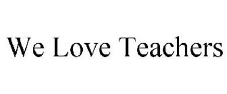 WE LOVE TEACHERS