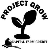 PROJECT GROW CAPITAL FARM CREDIT