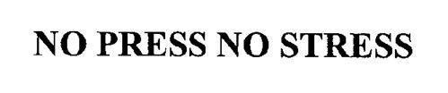 NO PRESS NO STRESS