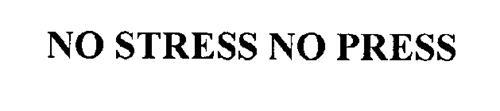NO STRESS NO PRESS