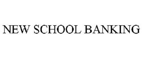 NEW SCHOOL BANKING