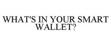 WHAT'S IN YOUR SMART WALLET?