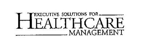EXECUTIVE SOLUTIONS FOR HEALTHCARE MANAGEMENT