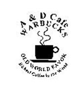 A & D CAFE WARBUCKS OLD WORLD FAVOR RICHEST COFFEE IN THE WORLD
