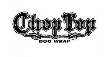 CHOP TOP DOO WRAP