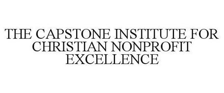 THE CAPSTONE INSTITUTE FOR CHRISTIAN NONPROFIT EXCELLENCE