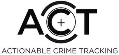 ACT ACTIONABLE CRIME TRACKING