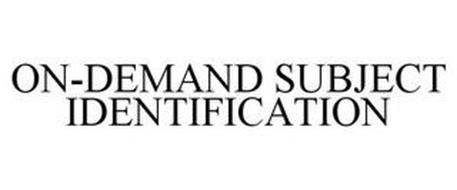 ON-DEMAND SUBJECT IDENTIFICATION