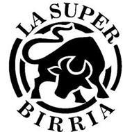 LA SUPER BIRRIA