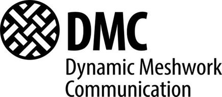 DMC DYNAMIC MESHWORK COMMUNICATION
