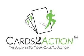 CARDS2ACTION THE ANSWER TO YOUR CALL TO ACTION
