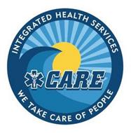 CARE INTEGRATED HEALTH SERVICES WE TAKE CARE OF PEOPLE