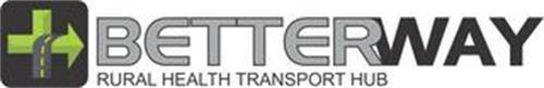 BETTERWAY RURAL HEALTH TRANSPORT HUB