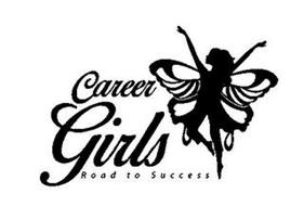 CAREER GIRLS ROAD TO SUCCESS