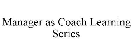 MANAGER AS COACH LEARNING SERIES