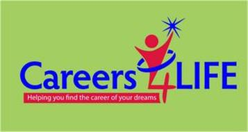 CAREERS4LIFE HELPING YOU FIND THE CAREER OF YOUR DREAMS