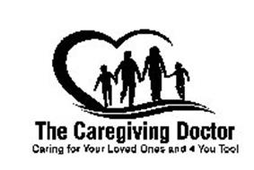 THE CAREGIVING DOCTOR CARING FOR YOUR LOVED ONES AND 4 YOU TOO!