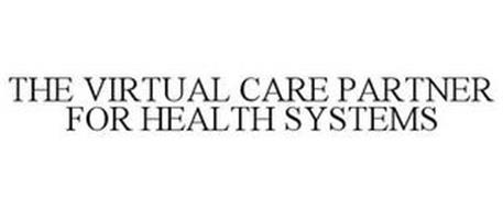 THE VIRTUAL CARE PARTNER FOR HEALTH SYSTEMS