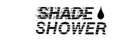SHADE SHOWER