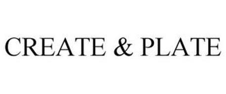 CREATE & PLATE
