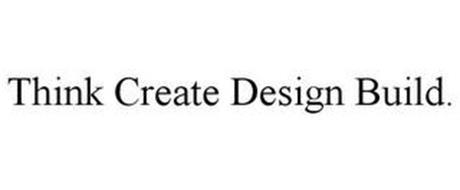 THINK CREATE DESIGN BUILD.