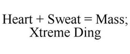 HEART + SWEAT = MASS; XTREME DING