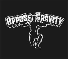 OPPOSE GRAVITY