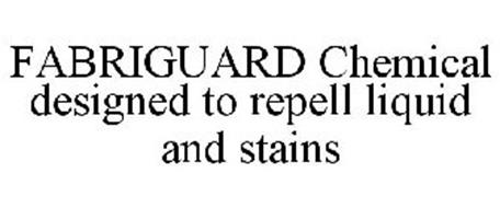 FABRIGUARD CHEMICAL DESIGNED TO REPELL LIQUID AND STAINS