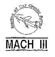 MACH III BREAKING ALL YOUR CLEANING BARRIERS