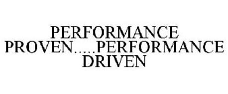 PERFORMANCE PROVEN.....PERFORMANCE DRIVEN