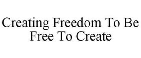 CREATING FREEDOM TO BE FREE TO CREATE