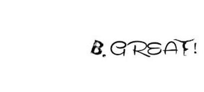 B.GREAT!