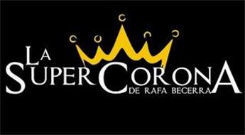 LA SUPER CORONA DE RAFA BECERRA