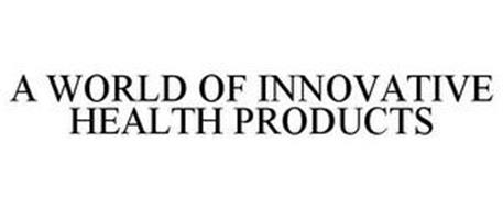 A WORLD OF INNOVATIVE HEALTH PRODUCTS
