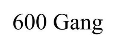 600 GANG