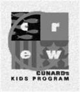 C C R E W CUNARD'S KIDS PROGRAM