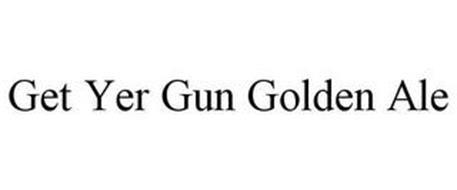 GET YER GUN GOLDEN ALE