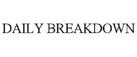 DAILY BREAKDOWN