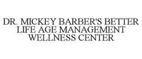 DR. MICKEY BARBER'S BETTER LIFE AGE MANAGEMENT WELLNESS CENTER