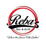 "REBA'S BAR & GRILL ""WHERE THE GROWN FOLKS GATHER"""