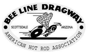 · BEE LINE DRAGWAY · AMERICAN HOT ROD ASSOCIATION SCOTTSDALE ARIZONA