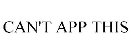 CAN'T APP THIS