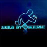 BUILD BY SCIENCE