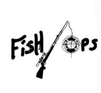 FISH OPS