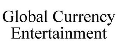 GLOBAL CURRENCY ENTERTAINMENT
