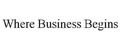 WHERE BUSINESS BEGINS