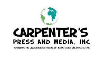 CARPENTER'S PRESS AND MEDIA, INC SPREADING THE UNADULTERATED GOSPEL OF JESUS CHRIST ONE DAY AT A TIME