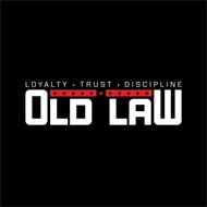 OLD LAW LOYALTY TRUST AND DISCIPLINE