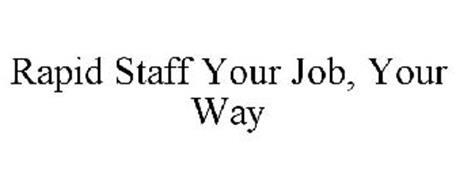 RAPID STAFF YOUR JOB, YOUR WAY