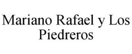 MARIANO RAFAEL Y LOS PIEDREROS